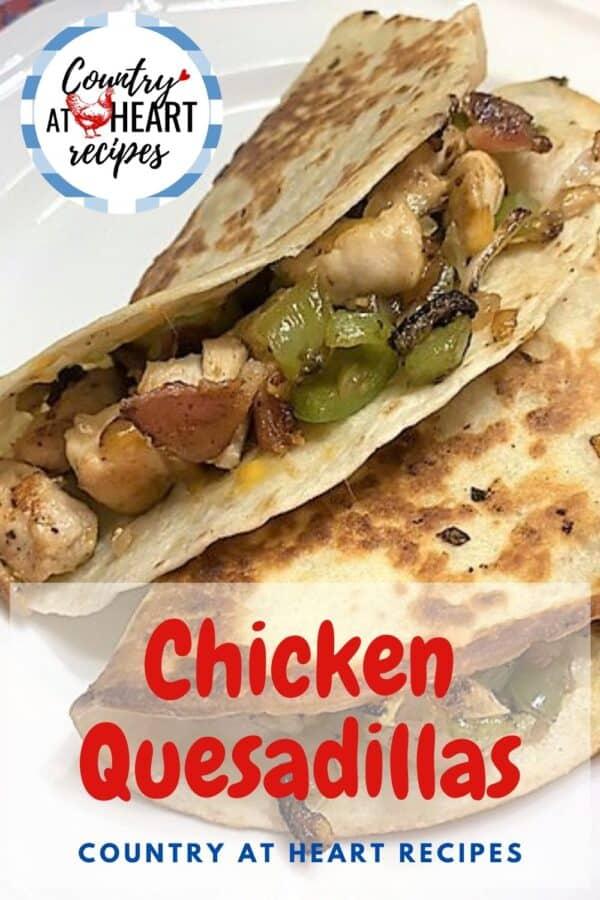 Pinterest Pin - Chicken Quesadillas
