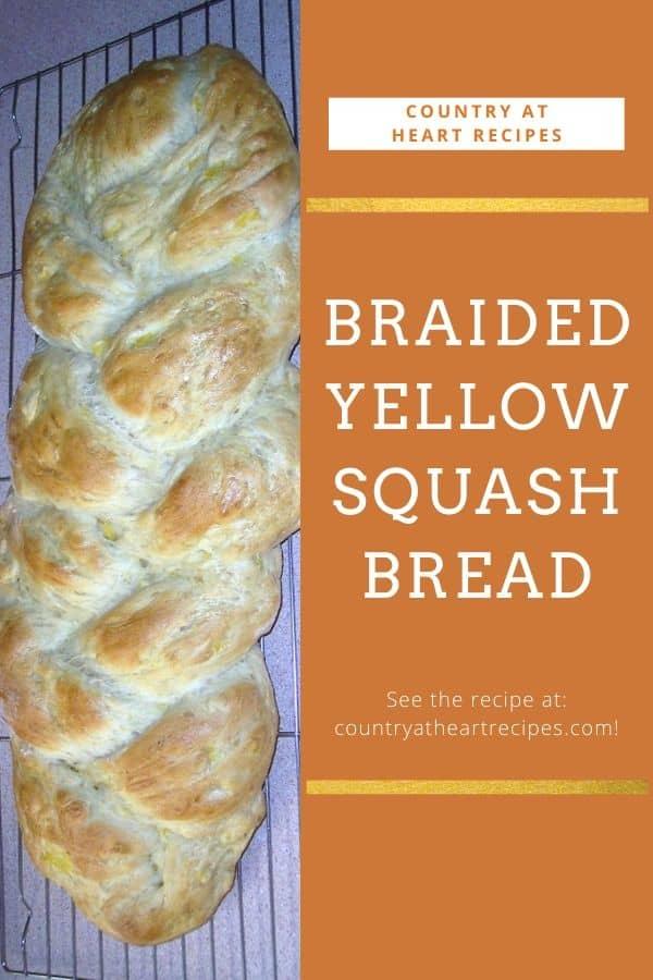 Pinterest Pin - Braided Yellow Squash Bread