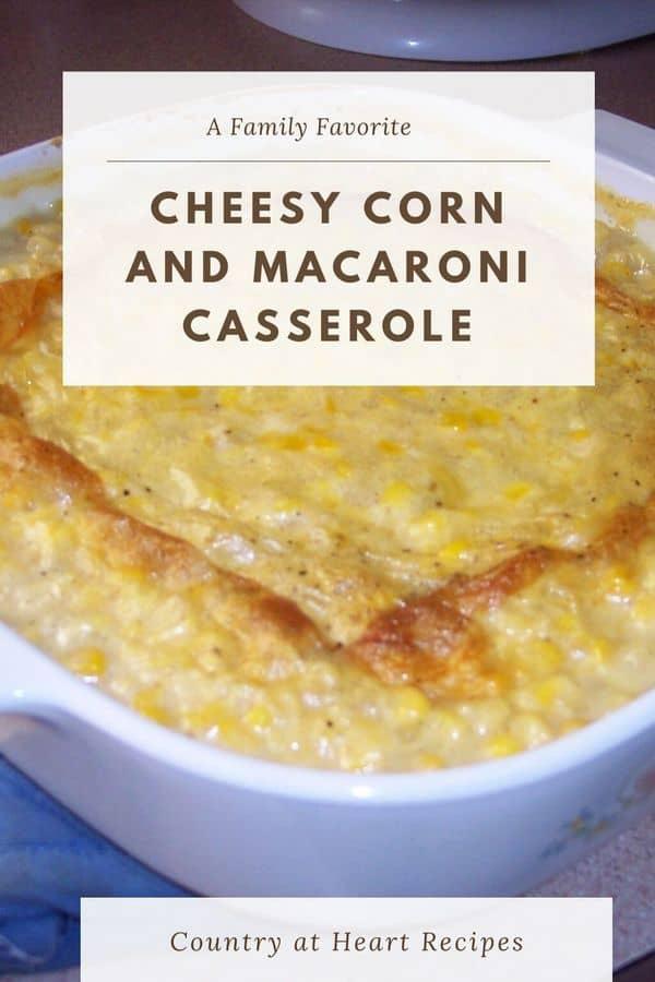 Pinterest Pin - Cheesy Corn and Macaroni Casserole