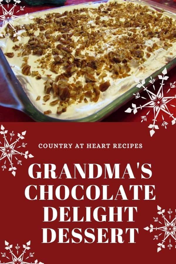 Pinterest Pin - Grandma's Chocolate Delight Dessert