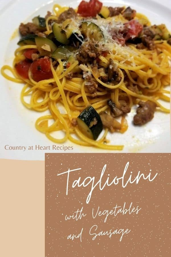 Pinterest Pin - Tagliolini with Vegetables and Sausage