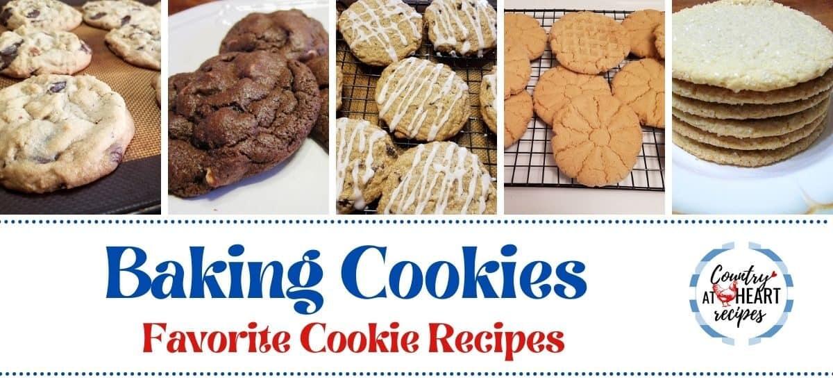 Baking Cookies - Favotie Cookie Recipes